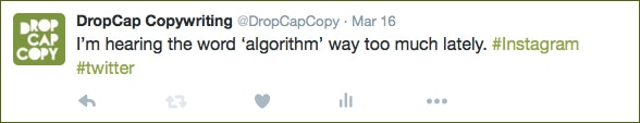 "DropCapCopy ""I'm hearing the word 'algorithm' way too much lately"" tweet"