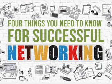 Four Things You Need To Know For Successful Networking